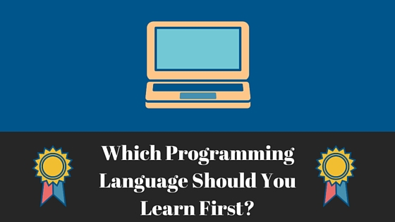 Which Programming Language Should You Learn First